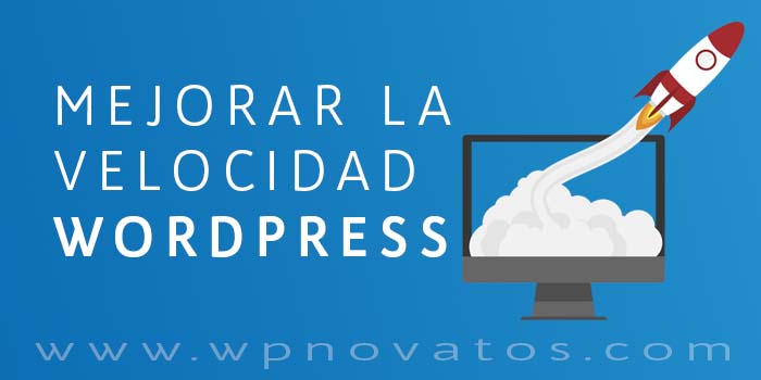 mejorar-velocidad-carga-wordpress