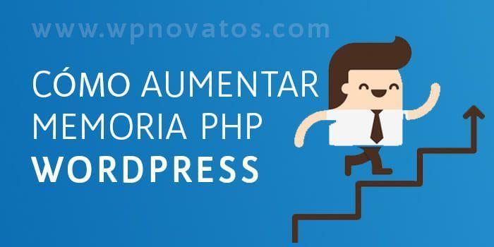 Cómo aumentar la memoria PHP de WordPress