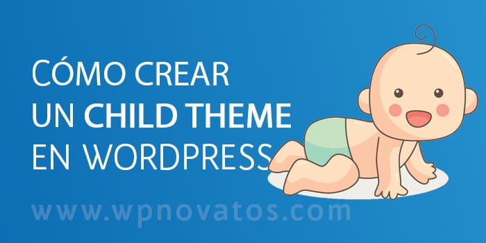 Como crear un Child Theme con WordPress
