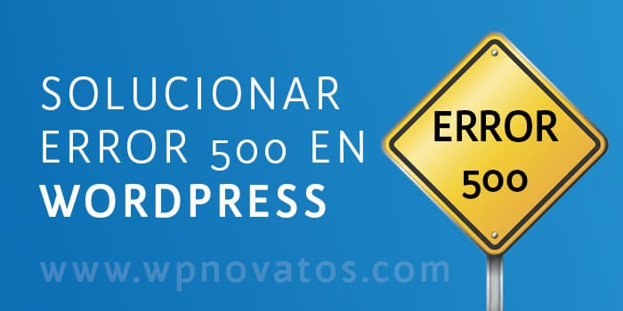 Solucionar Error 500 WordPress
