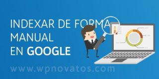 Como indexar tu blog manualmente en Google