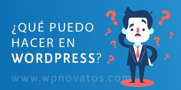 Que puedo hacer en WordPress